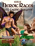 Book of Heroic Races: Half-Faerie Dragons (Pathfinder)