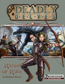 Deadly Delves: Reign of Ruin (PFRPG)