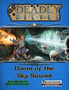 Deadly Delves: Doom of the Sky Sword (PFRPG)