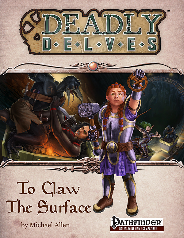 Deadly Delves: To Claw the Surface (PFRPG)