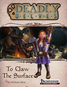 Deadly Delves: To Claw the Surface